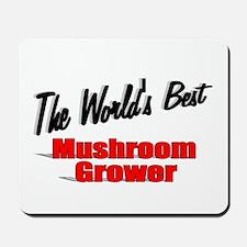 """The World's Best Mushroom Grower"" Mousepad"