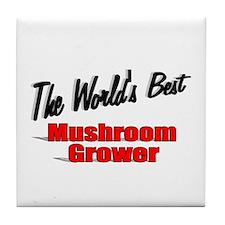 """""""The World's Best Mushroom Grower"""" Tile Coaster"""