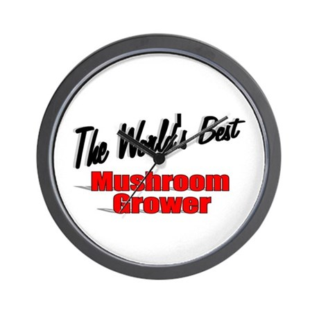 """The World's Best Mushroom Grower"" Wall Clock"