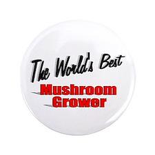 """""""The World's Best Mushroom Grower"""" 3.5"""" Button"""