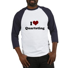 i heart quarteting Baseball Jersey