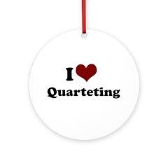 i heart quarteting Ornament (Round)