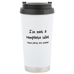 not a complete idiot Travel Mug