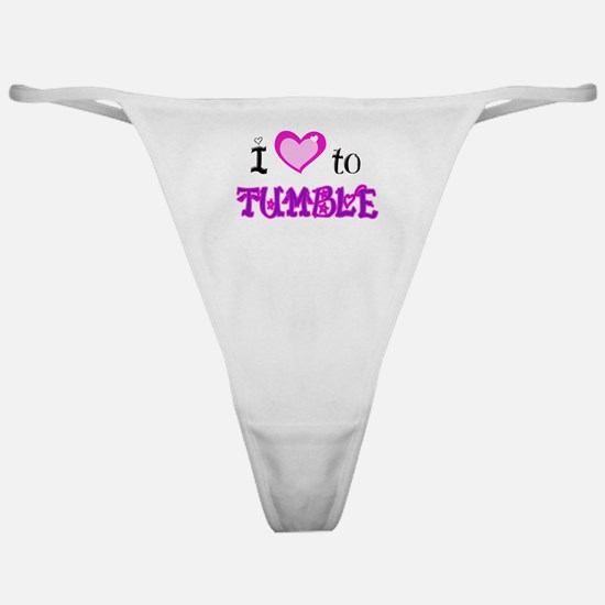 I Love to Tumble Classic Thong