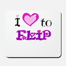 I Love to Flip Mousepad