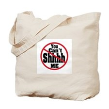 """You can't sush me no shhhh"" Tote Bag"