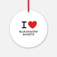 I love BLUE GASCONY BASSETS Ornament (Round)