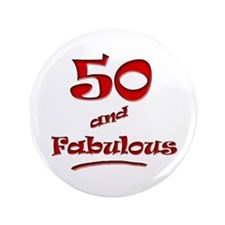 "50 and Fabulous 3.5"" Button"