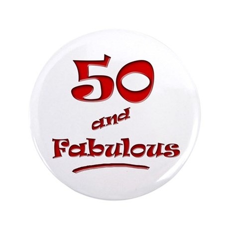"""50 and Fabulous 3.5"""" Button"""