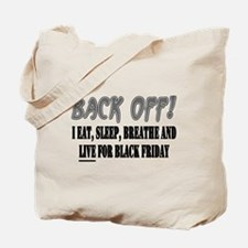 Back Off eat sleep breathe Tote Bag