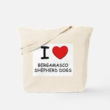 I love BERGAMASCO SHEPHERD DOGS Tote Bag