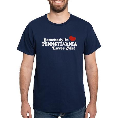 Somebody in Pennsylvania Loves Me Dark T-Shirt