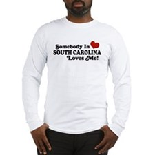 Somebody in South Carolina Loves Me Long Sleeve T-