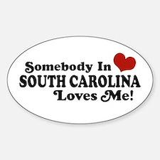 Somebody in South Carolina Loves Me Sticker (Oval)