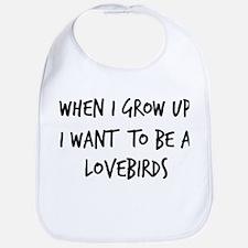 Grow up - Lovebirds Bib