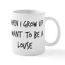 Grow up - Louse Mug