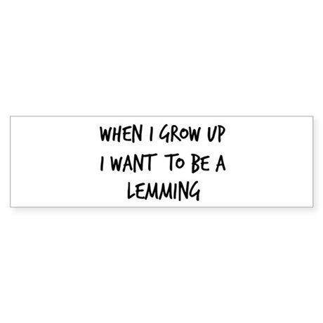 Grow up - Lemming Bumper Sticker