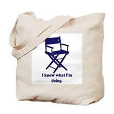 Directors Know What We're Doi Tote Bag