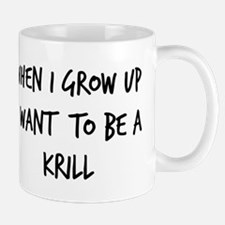 Grow up - Krill Mug