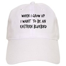 Grow up - Eastern Bluebird Baseball Cap