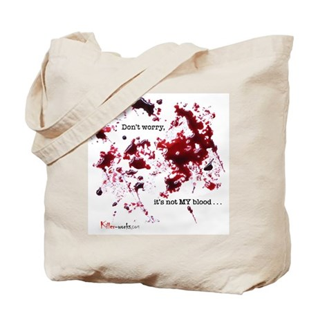 """Don't worry, it's not my blood"" Tote"