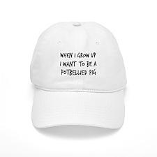 Grow up - Potbellied Pig Baseball Cap