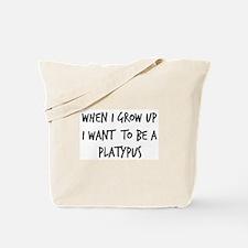 Grow up - Platypus Tote Bag