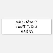 Grow up - Platypus Bumper Bumper Bumper Sticker