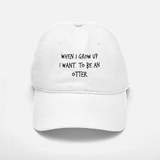 Grow up - Otter Baseball Baseball Cap