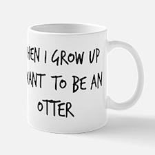 Grow up - Otter Mug