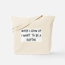 Grow up - Raptor Tote Bag