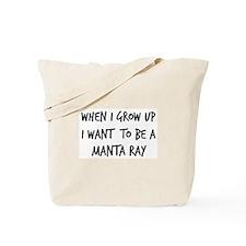 Grow up - Manta Ray Tote Bag
