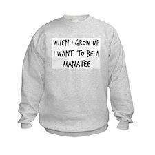 Grow up - Manatee Sweatshirt