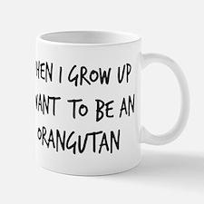 Grow up - Orangutan Mug