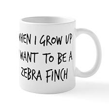 Grow up - Zebra Finch Mug