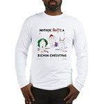 Nothin' Butt A Bichon Xmas Long Sleeve T-Shirt