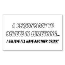 I'll have another drink! Rectangle Decal