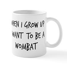 Grow up - Wombat Mug