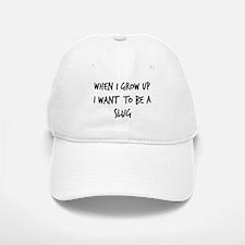 Grow up - Slug Baseball Baseball Cap