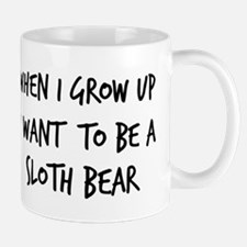 Grow up - Sloth Bear Mug