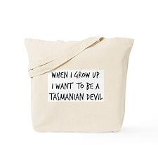 Grow up - Tasmanian Devil Tote Bag