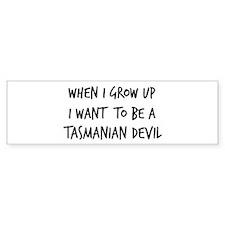 Grow up - Tasmanian Devil Bumper Bumper Sticker