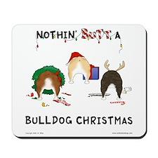 Nothin' Butt A Bulldog Xmas Mousepad