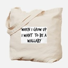 Grow up - Wallaby Tote Bag