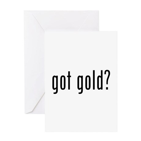 got gold? Greeting Card