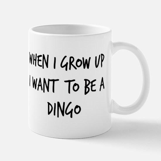 Grow up - Dingo Mug
