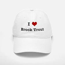 I love Brook Trout Baseball Baseball Cap