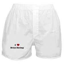 I love Brine Shrimp Boxer Shorts