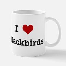 I love Blackbirds Mug