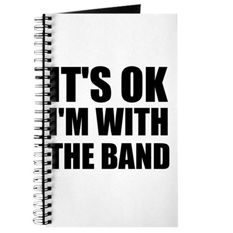 It's OK I'm With The Band Journal
